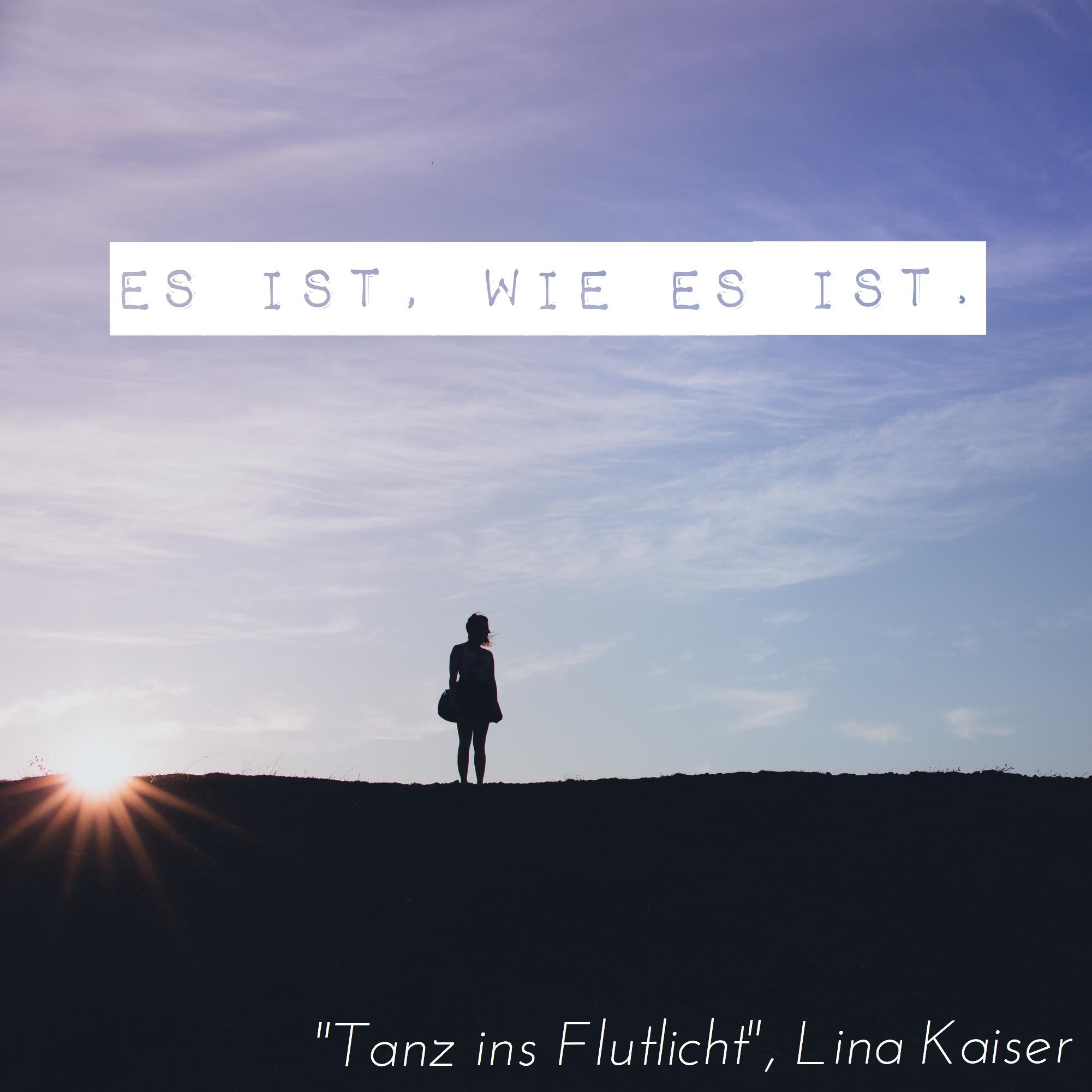 """Zitat aus dem lesbischen Coming-out Buch """"Tanz ins Flutlicht"""": """"Es ist, wie es ist."""""""
