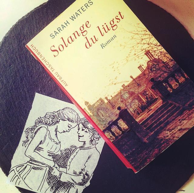 """Rezension des lesbischen Liebesromans """"Solange du lügst"""" von Sarah Waters"""